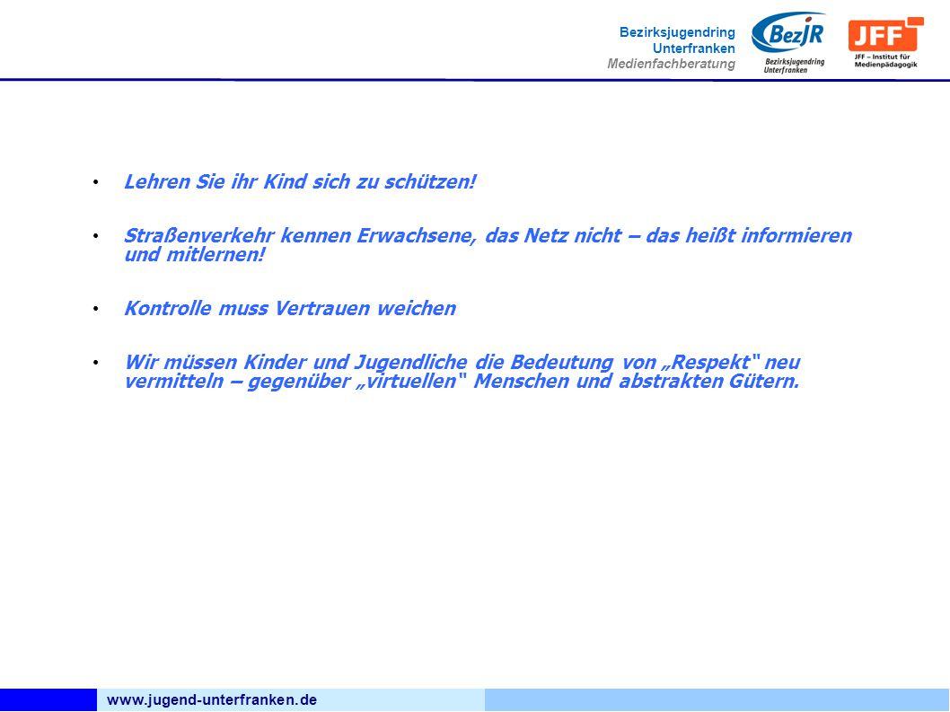 www.jugend-unterfranken.de Bezirksjugendring Unterfranken Medienfachberatung Lehren Sie ihr Kind sich zu schützen.