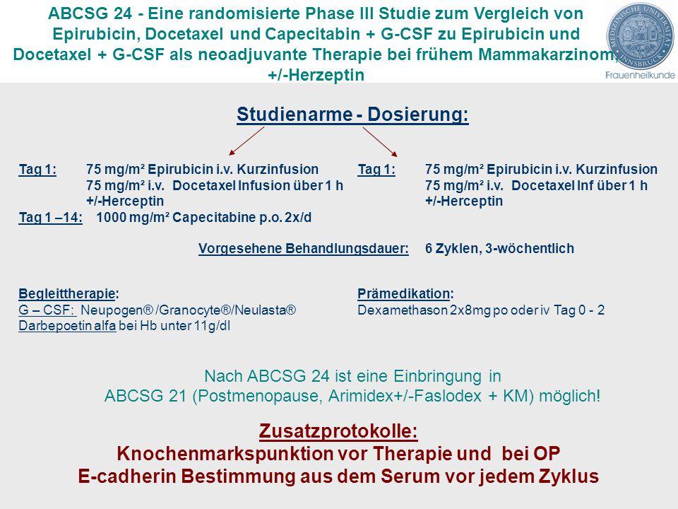 ABCSG 24 - Eine randomisierte Phase lll Studie zum Vergleich von Epirubicin, Docetaxel und Capecitabin + G-CSF zu Epirubicin und Docetaxel + G-CSF als neoadjuvante Therapie bei frühem Mammakarzinom, +/-Herzeptin Studienarme - Dosierung: Tag 1:75 mg/m² Epirubicin i.v.