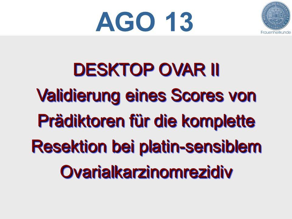 DESKTOP OVAR II Validierung eines Scores von Prädiktoren für die komplette Resektion bei platin-sensiblem Ovarialkarzinomrezidiv AGO 13