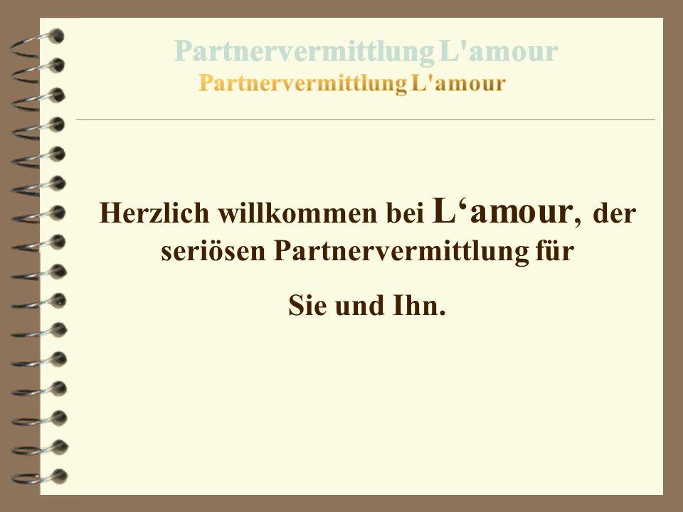 Herzlich willkommen bei Lamour, der seriösen Partnervermittlung für Sie und Ihn.