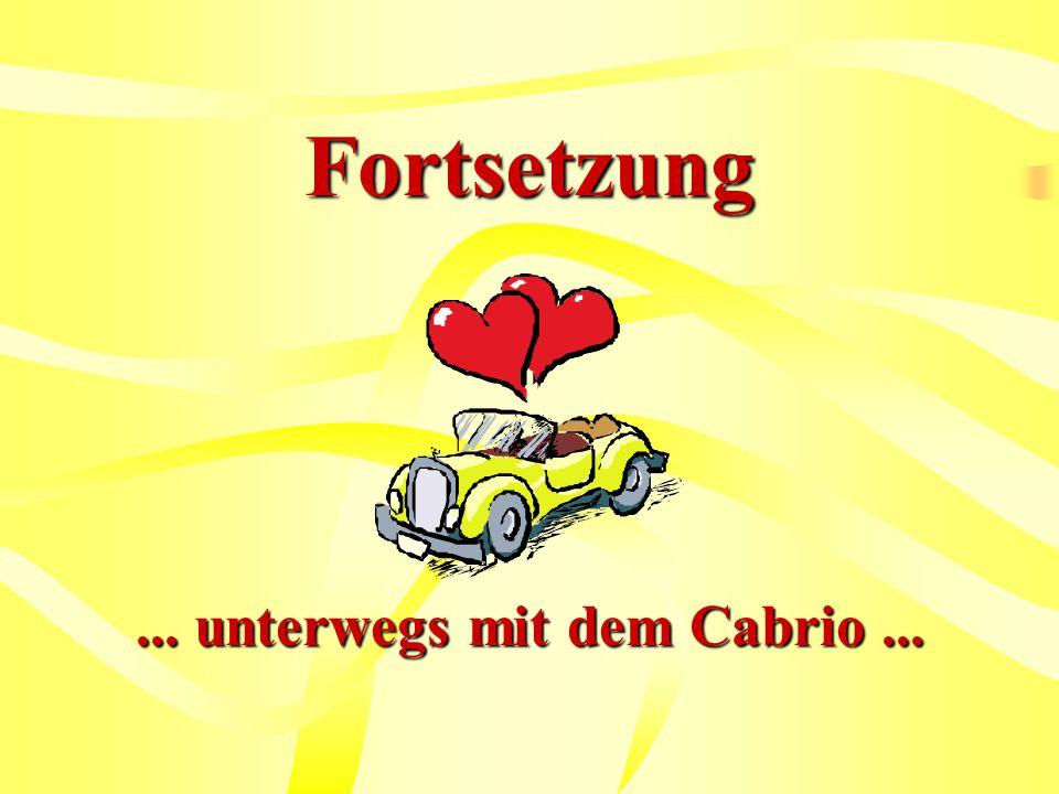 Fortsetzung... unterwegs mit dem Cabrio...