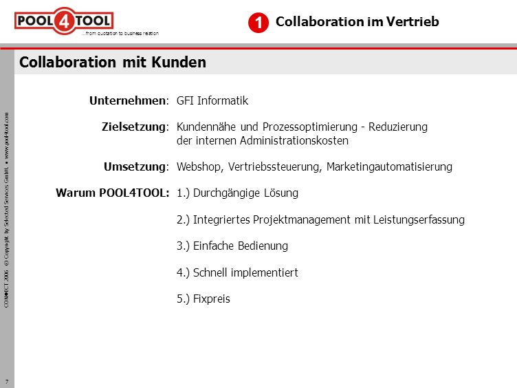 CON ECT 2006 © Copyright by Selected Services GmbH. www.pool4tool.com …from quotation to business relation 7 Collaboration mit Kunden Collaboration im
