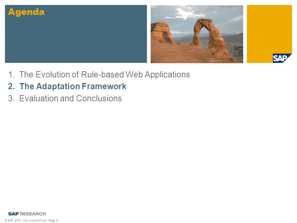 © SAP 2008 / Kay-Uwe Schmidt / Page 6 1.The Evolution of Rule-based Web Applications 2.