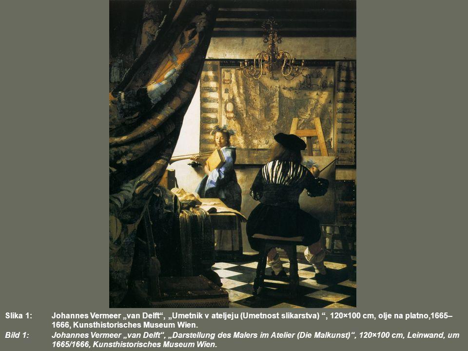 Slika 1: Johannes Vermeer van Delft, Umetnik v ateljeju (Umetnost slikarstva), 120×100 cm, olje na platno,1665– 1666, Kunsthistorisches Museum Wien. B