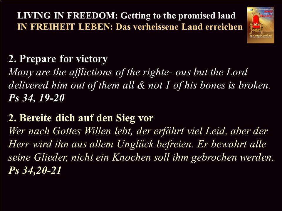 PR LIVING IN FREEDOM: Getting to the promised land IN FREIHEIT LEBEN: Das verheissene Land erreichen Copyright CIC 2009 3.