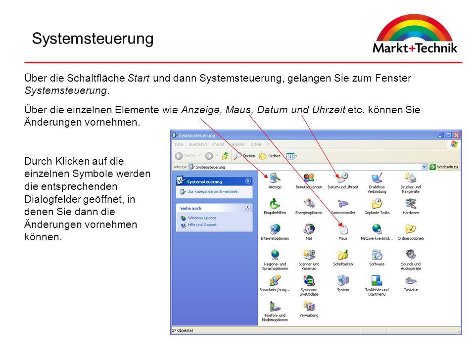 Systemsteuerung Über die Schaltfläche Start und dann Systemsteuerung, gelangen Sie zum Fenster Systemsteuerung. Über die einzelnen Elemente wie Anzeig