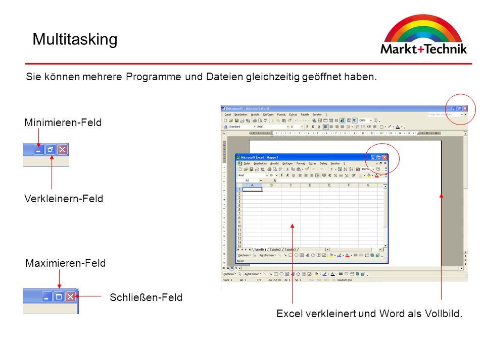 Multitasking Sie können mehrere Programme und Dateien gleichzeitig geöffnet haben. Excel verkleinert und Word als Vollbild. Minimieren-Feld Schließen-