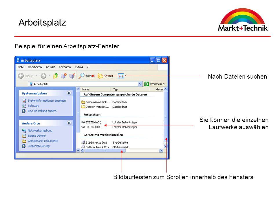Arbeitsplatz Beispiel für einen Arbeitsplatz-Fenster Sie können die einzelnen Laufwerke auswählen Nach Dateien suchen Bildlaufleisten zum Scrollen inn