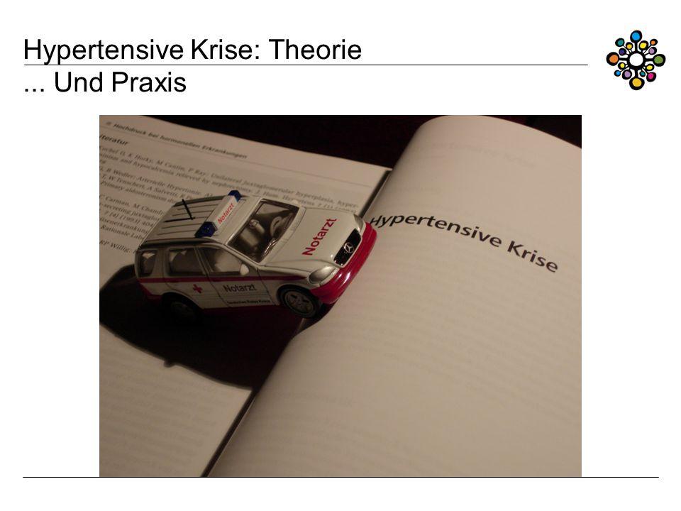 Hypertensive Krise: Theorie... Und Praxis