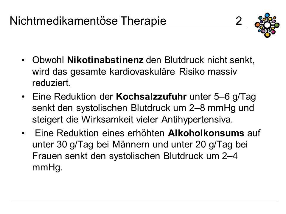 Nichtmedikamentöse Therapie 2 Obwohl Nikotinabstinenz den Blutdruck nicht senkt, wird das gesamte kardiovaskuläre Risiko massiv reduziert. Eine Redukt