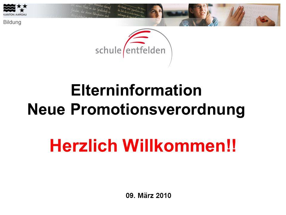 Elterninformation Neue Promotionsverordnung Herzlich Willkommen!! 09. März 2010