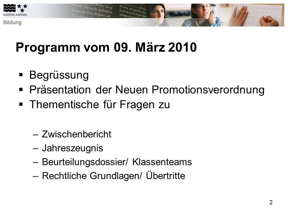 Programm vom 09. März 2010 Begrüssung Präsentation der Neuen Promotionsverordnung Thementische für Fragen zu –Zwischenbericht –Jahreszeugnis –Beurteil