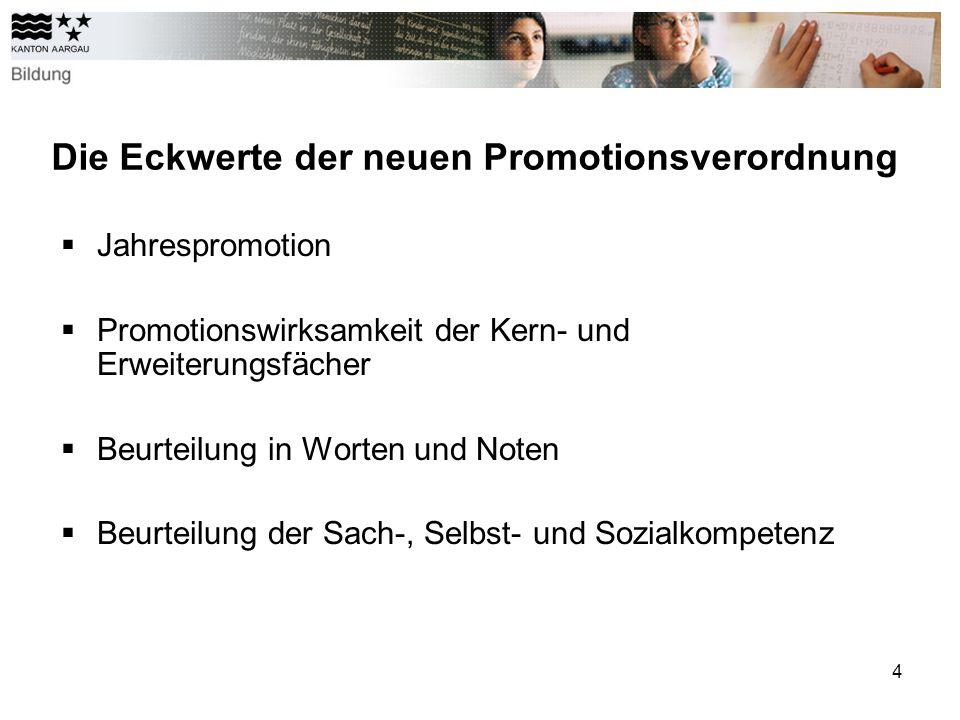 4 Die Eckwerte der neuen Promotionsverordnung Jahrespromotion Promotionswirksamkeit der Kern- und Erweiterungsfächer Beurteilung in Worten und Noten B