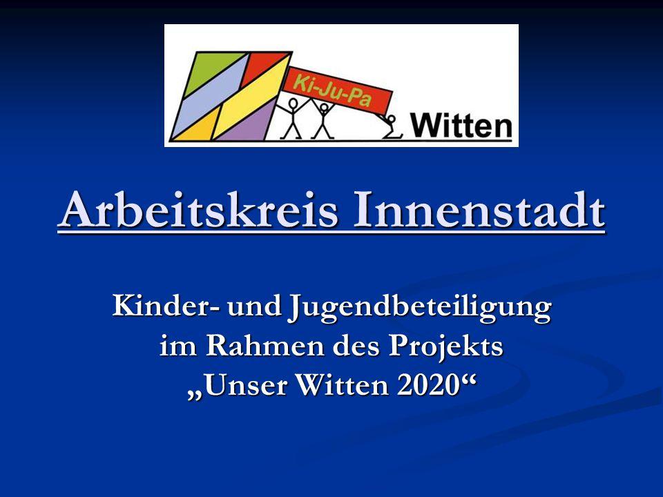Arbeitskreis Innenstadt Kinder- und Jugendbeteiligung im Rahmen des Projekts Unser Witten 2020
