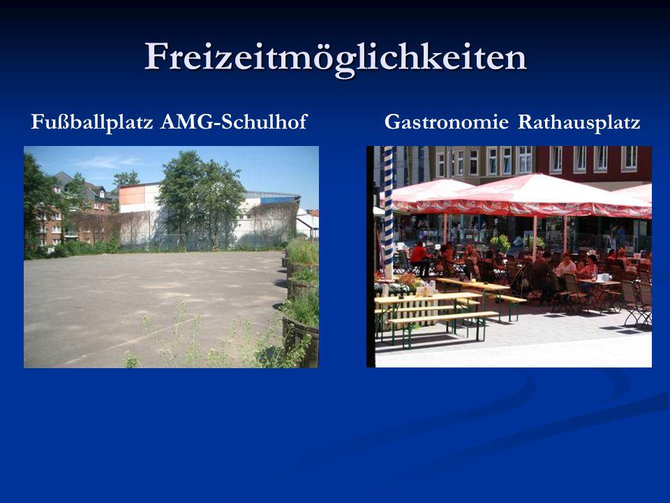 Freizeitmöglichkeiten Fußballplatz AMG-SchulhofGastronomie Rathausplatz