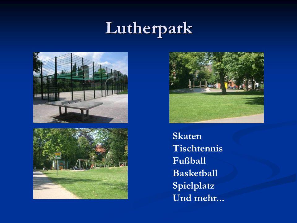 Lutherpark Skaten Tischtennis Fußball Basketball Spielplatz Und mehr...