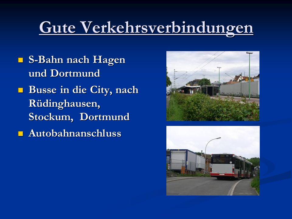 Gute Verkehrsverbindungen S-Bahn nach Hagen und Dortmund S-Bahn nach Hagen und Dortmund Busse in die City, nach Rüdinghausen, Stockum, Dortmund Busse