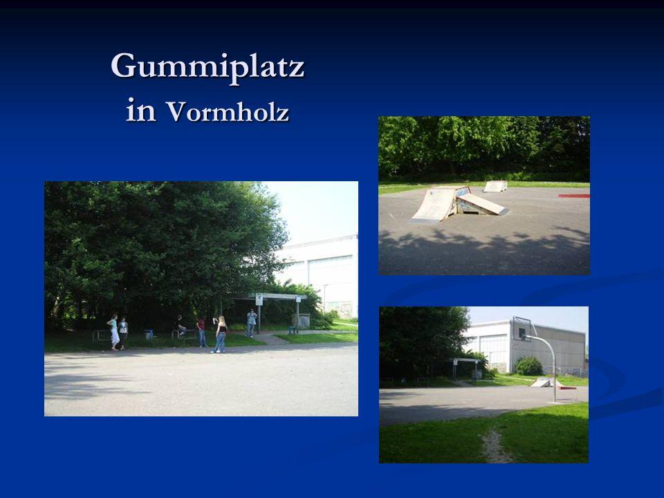 Gummiplatz in Vormholz