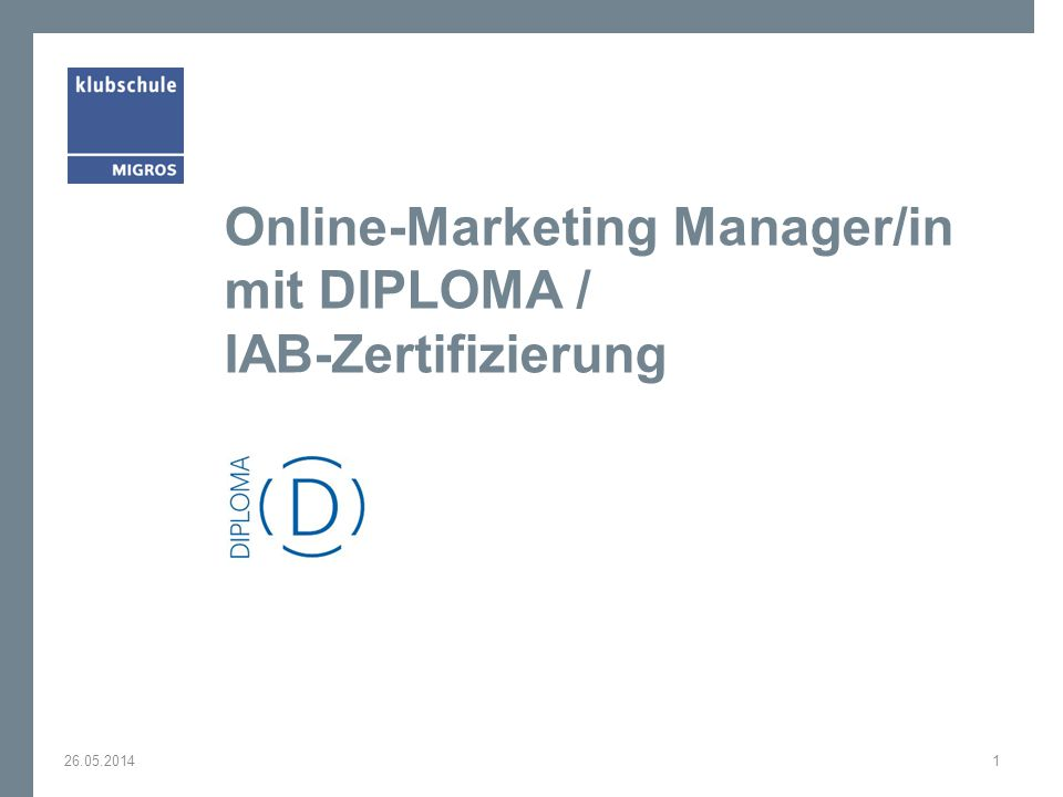 Online-Marketing Manager/in mit DIPLOMA / IAB-Zertifizierung 26.05.20141