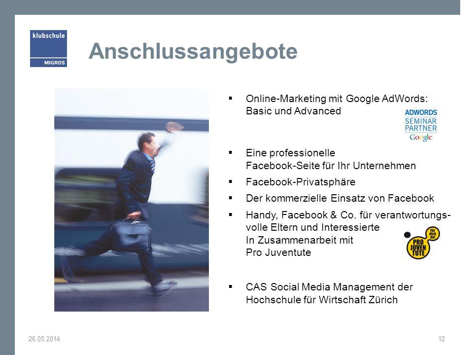 Anschlussangebote Online-Marketing mit Google AdWords: Basic und Advanced Eine professionelle Facebook-Seite für Ihr Unternehmen Facebook-Privatsphäre
