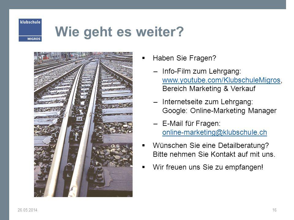 Wie geht es weiter? Haben Sie Fragen? –Info-Film zum Lehrgang: www.youtube.com/KlubschuleMigros, Bereich Marketing & Verkauf www.youtube.com/Klubschul