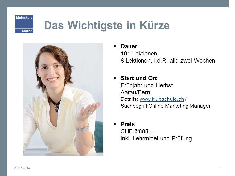 Dauer 101 Lektionen 8 Lektionen, i.d.R. alle zwei Wochen Start und Ort Frühjahr und Herbst Aarau/Bern Details: www.klubschule.ch / Suchbegriff Online-