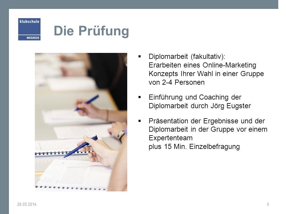 Die Prüfung Diplomarbeit (fakultativ): Erarbeiten eines Online-Marketing Konzepts Ihrer Wahl in einer Gruppe von 2-4 Personen Einführung und Coaching