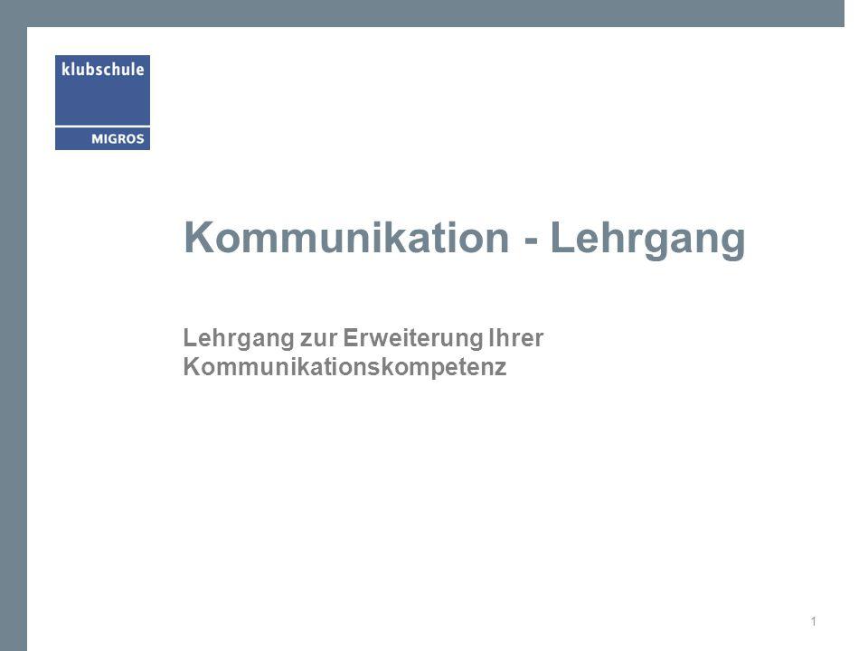 Kommunikation - Lehrgang Lehrgang zur Erweiterung Ihrer Kommunikationskompetenz 1