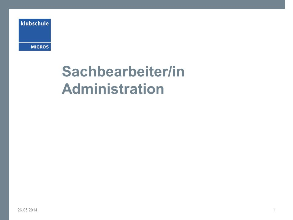 Sachbearbeiter/in Administration 26.05.20141