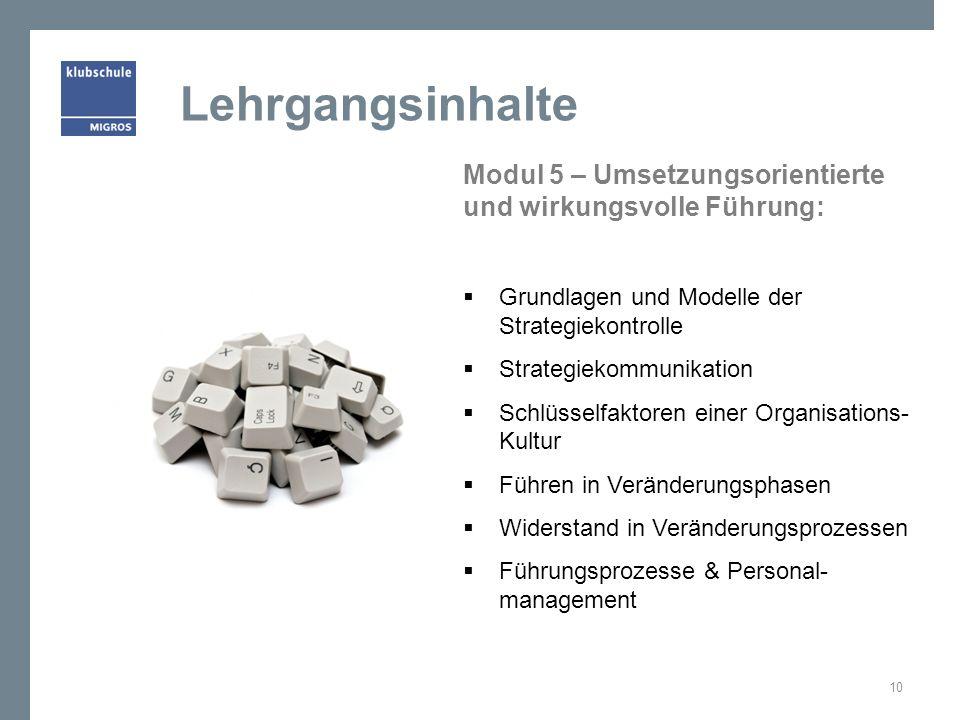 Modul 5 – Umsetzungsorientierte und wirkungsvolle Führung: Grundlagen und Modelle der Strategiekontrolle Strategiekommunikation Schlüsselfaktoren eine