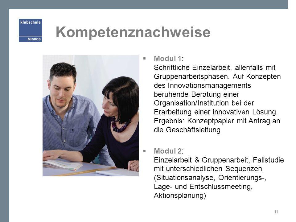 Kompetenznachweise Modul 1: Schriftliche Einzelarbeit, allenfalls mit Gruppenarbeitsphasen. Auf Konzepten des Innovationsmanagements beruhende Beratun
