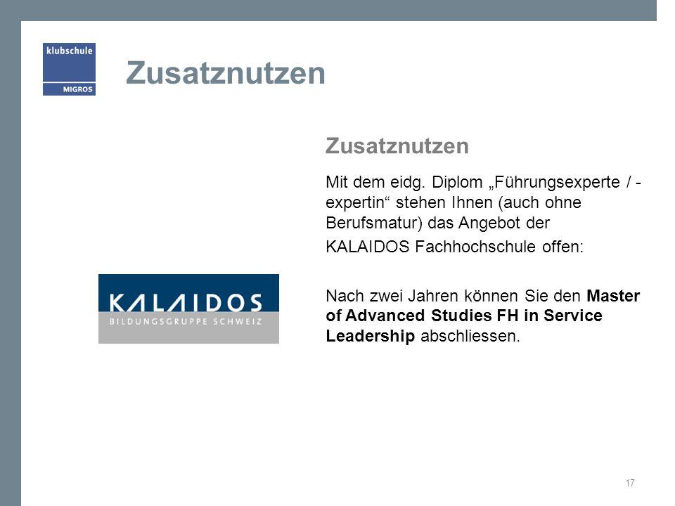Zusatznutzen Mit dem eidg. Diplom Führungsexperte / - expertin stehen Ihnen (auch ohne Berufsmatur) das Angebot der KALAIDOS Fachhochschule offen: Nac