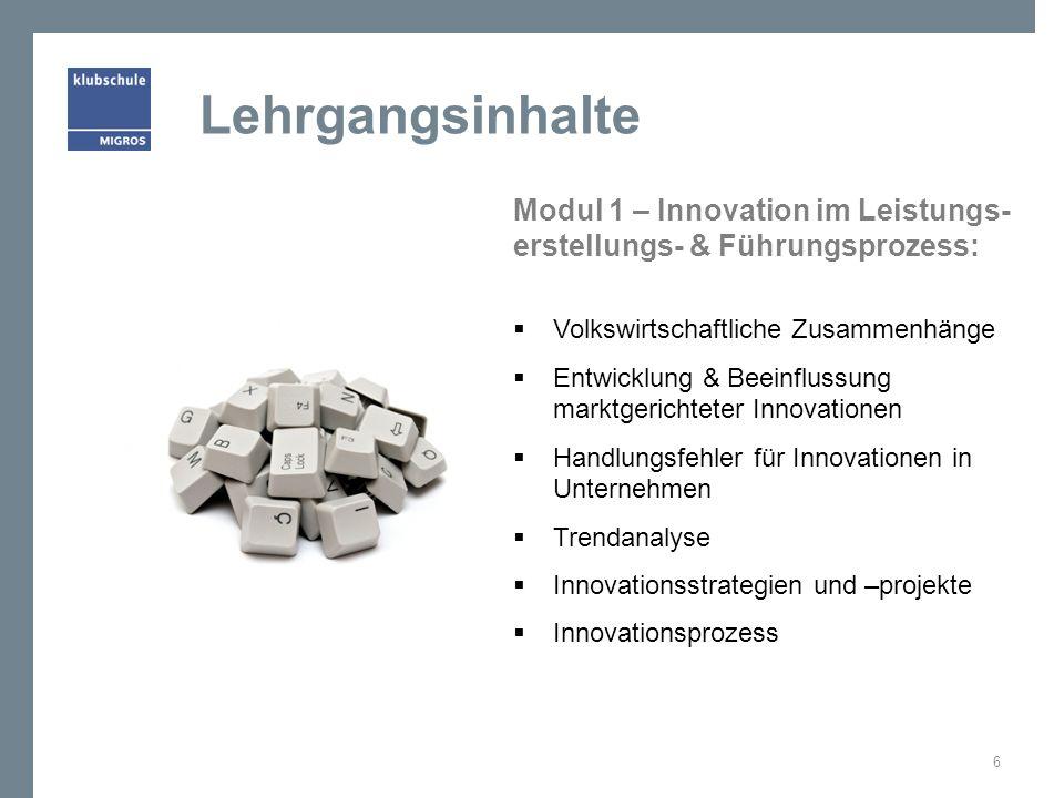 Modul 1 – Innovation im Leistungs- erstellungs- & Führungsprozess: Volkswirtschaftliche Zusammenhänge Entwicklung & Beeinflussung marktgerichteter Inn
