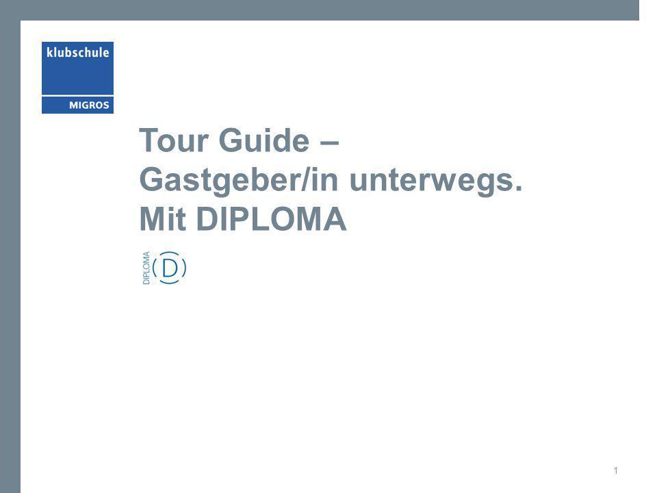 Tour Guide – Gastgeber/in unterwegs. Mit DIPLOMA 1