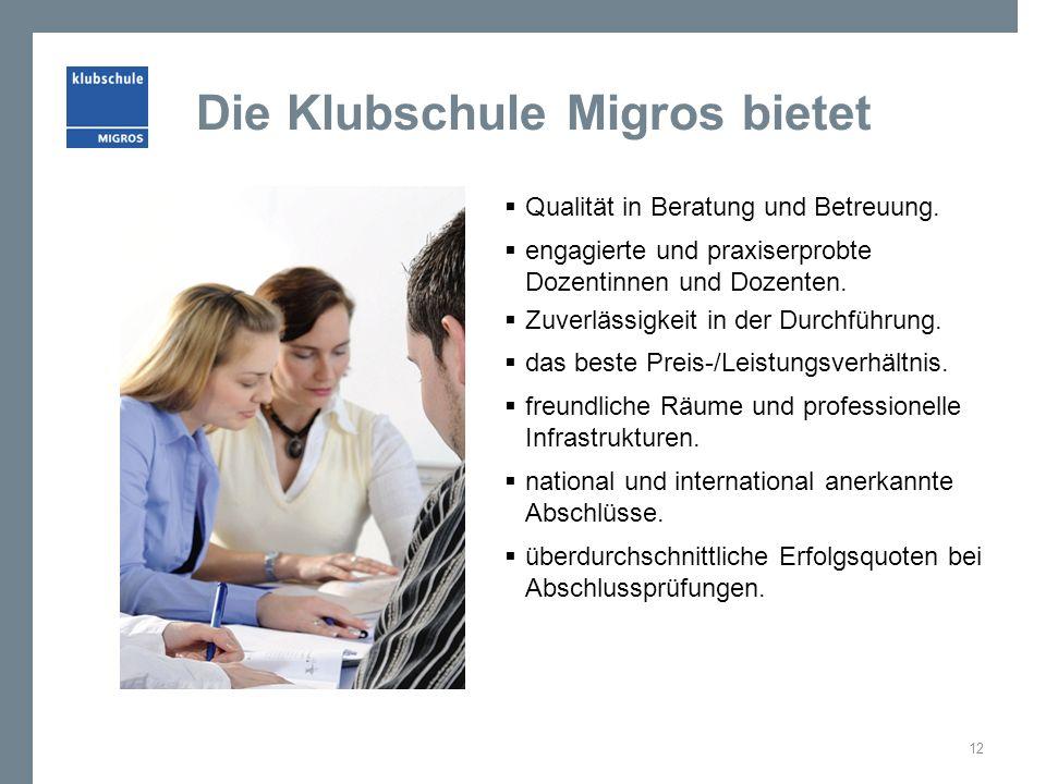 Die Klubschule Migros bietet Qualität in Beratung und Betreuung. engagierte und praxiserprobte Dozentinnen und Dozenten. Zuverlässigkeit in der Durchf