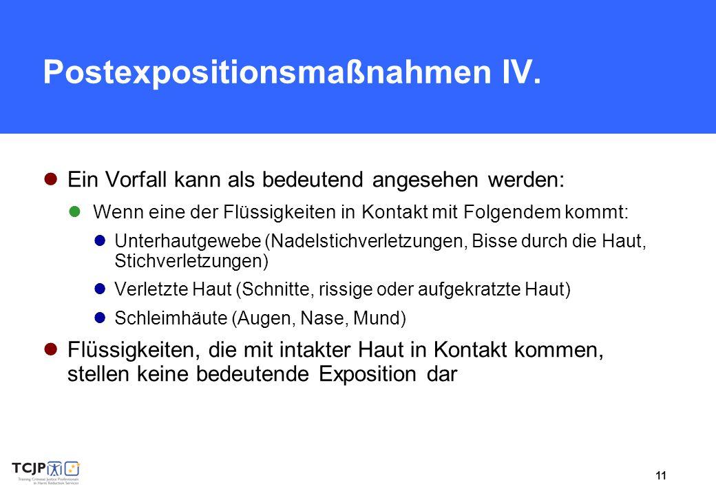 11 Postexpositionsmaßnahmen IV. Ein Vorfall kann als bedeutend angesehen werden: Wenn eine der Flüssigkeiten in Kontakt mit Folgendem kommt: Unterhaut