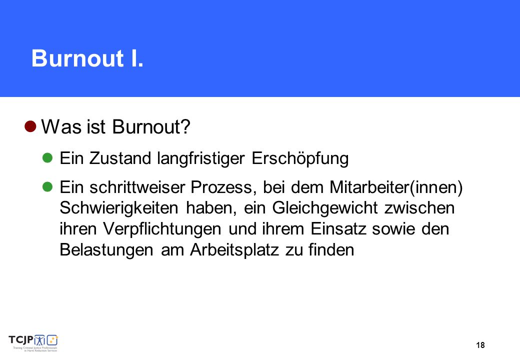 18 Burnout I.Was ist Burnout.