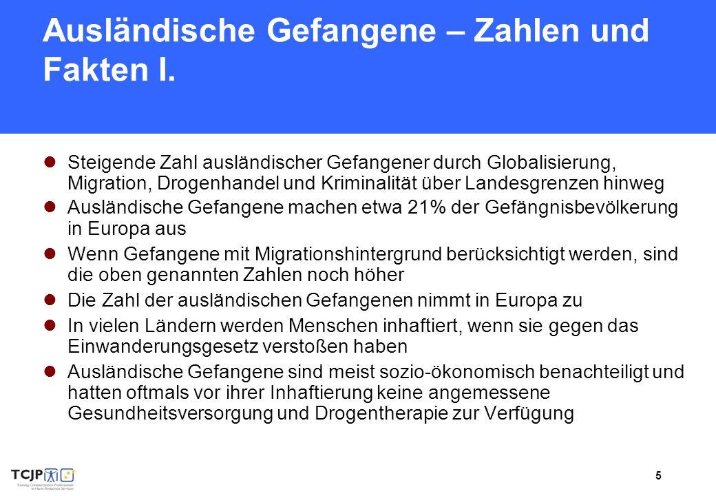 5 Ausländische Gefangene – Zahlen und Fakten I. Steigende Zahl ausländischer Gefangener durch Globalisierung, Migration, Drogenhandel und Kriminalität