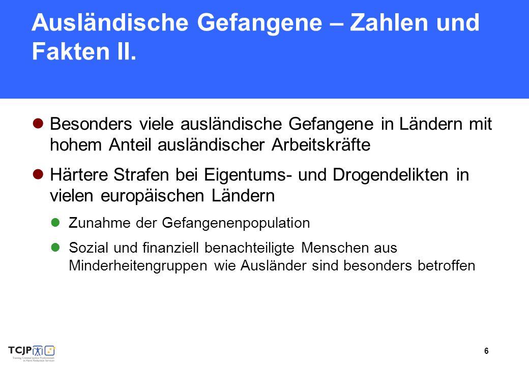 7 Ausländische Gefangene – Zahlen und Fakten III.