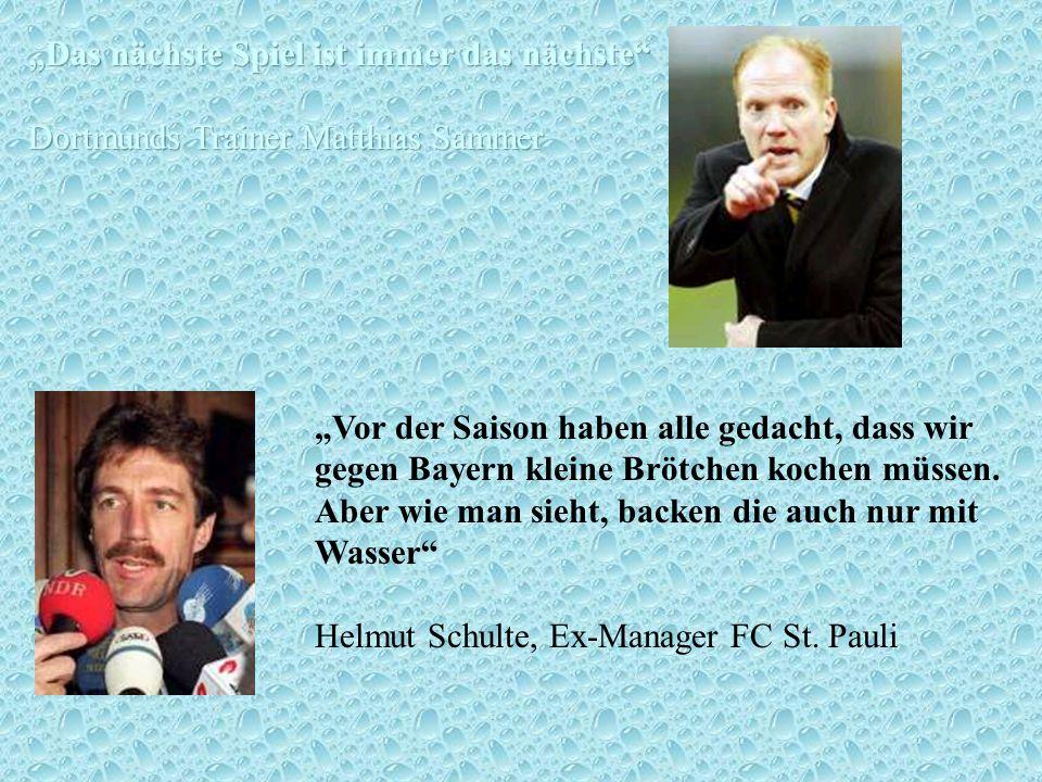 Vor der Saison haben alle gedacht, dass wir gegen Bayern kleine Brötchen kochen müssen. Aber wie man sieht, backen die auch nur mit Wasser Helmut Schu
