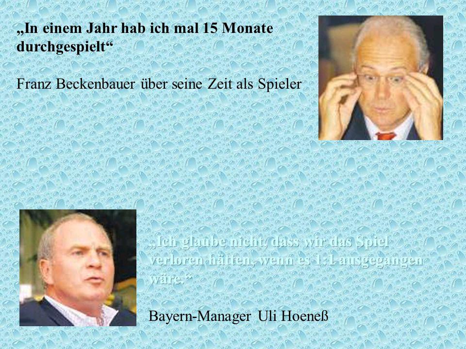 In einem Jahr hab ich mal 15 Monate durchgespielt Franz Beckenbauer über seine Zeit als Spieler