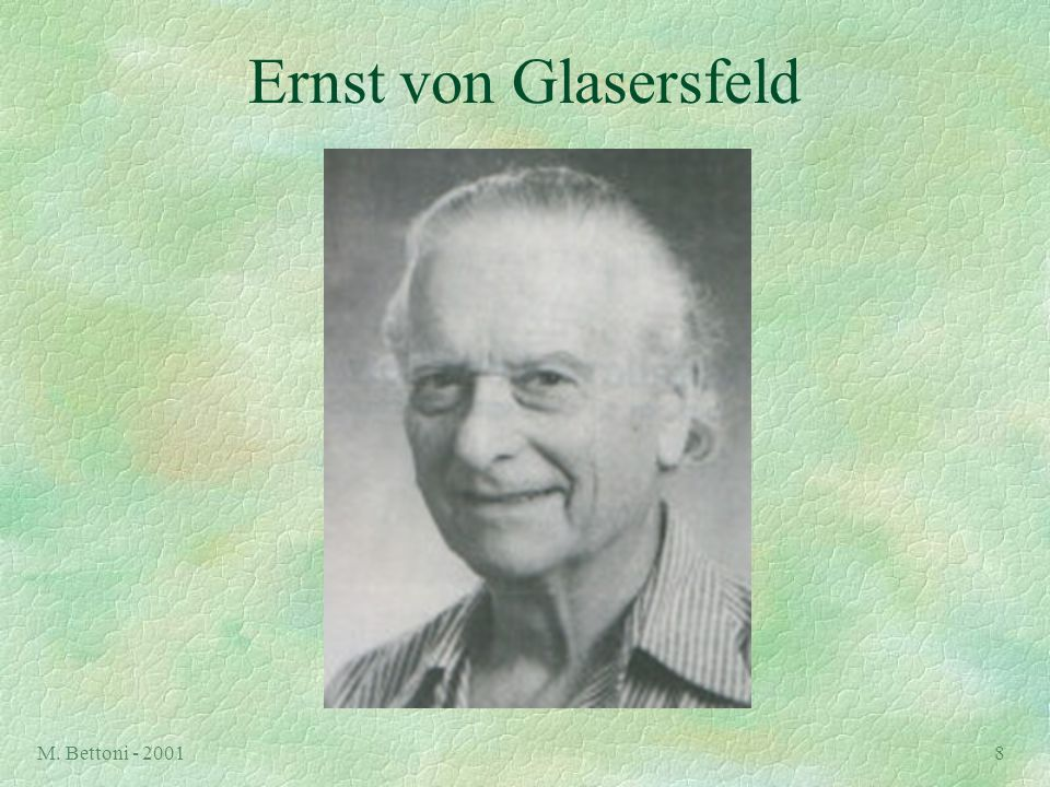 M. Bettoni - 20018 Ernst von Glasersfeld