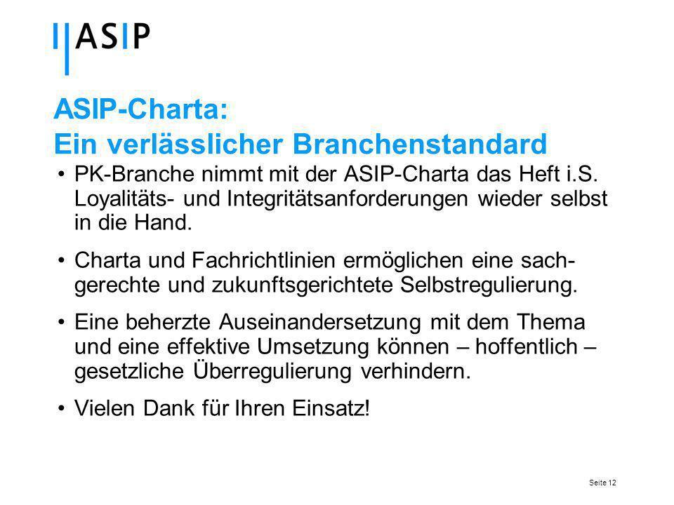 Seite 12 ASIP-Charta: Ein verlässlicher Branchenstandard PK-Branche nimmt mit der ASIP-Charta das Heft i.S.