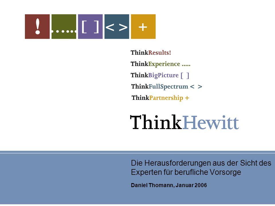 Die Herausforderungen aus der Sicht des Experten für berufliche Vorsorge Daniel Thomann, Januar 2006