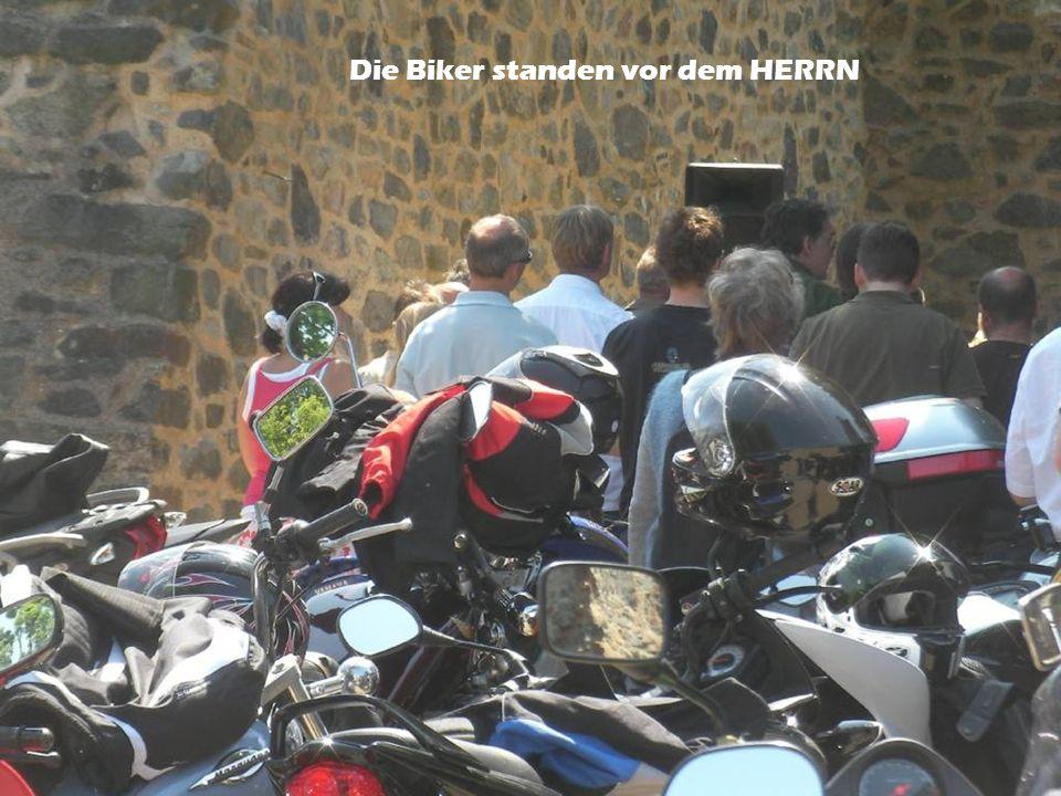 Die Biker standen vor dem HERRN