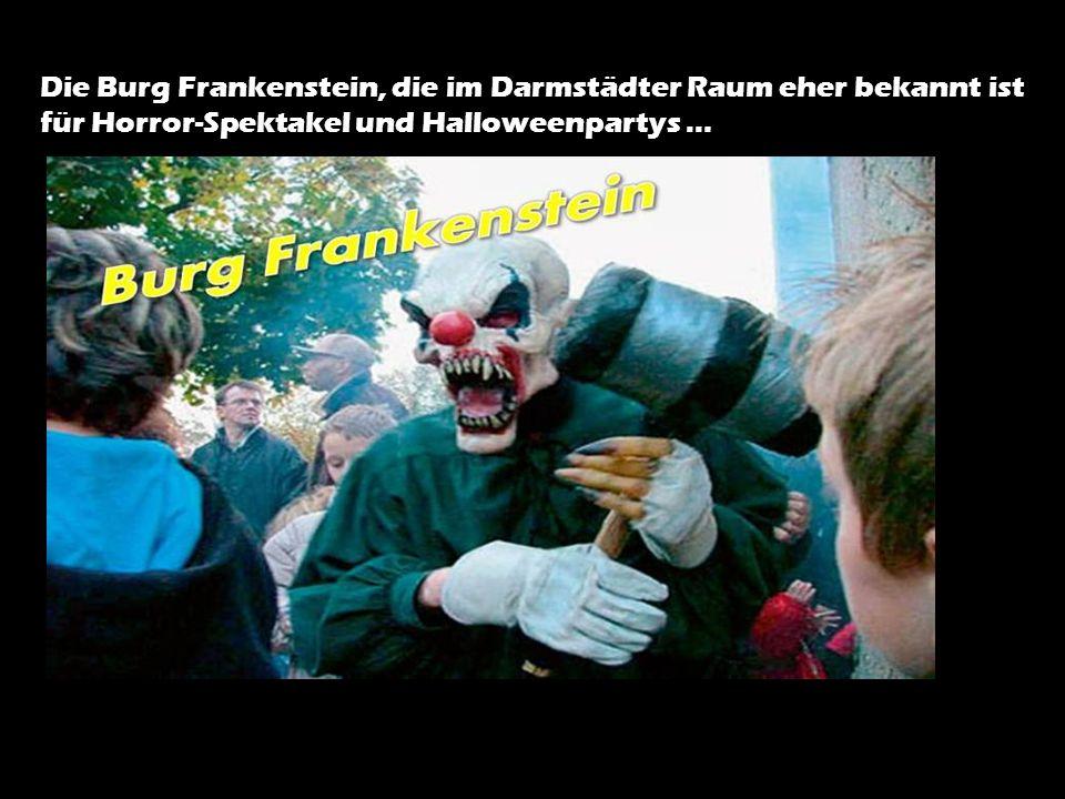 Die Burg Frankenstein, die im Darmstädter Raum eher bekannt ist für Horror-Spektakel und Halloweenpartys …