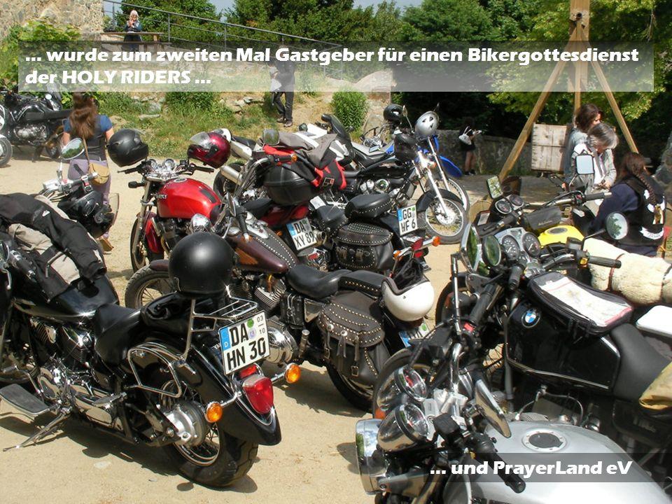 … wurde zum zweiten Mal Gastgeber für einen Bikergottesdienst der HOLY RIDERS … … und PrayerLand eV