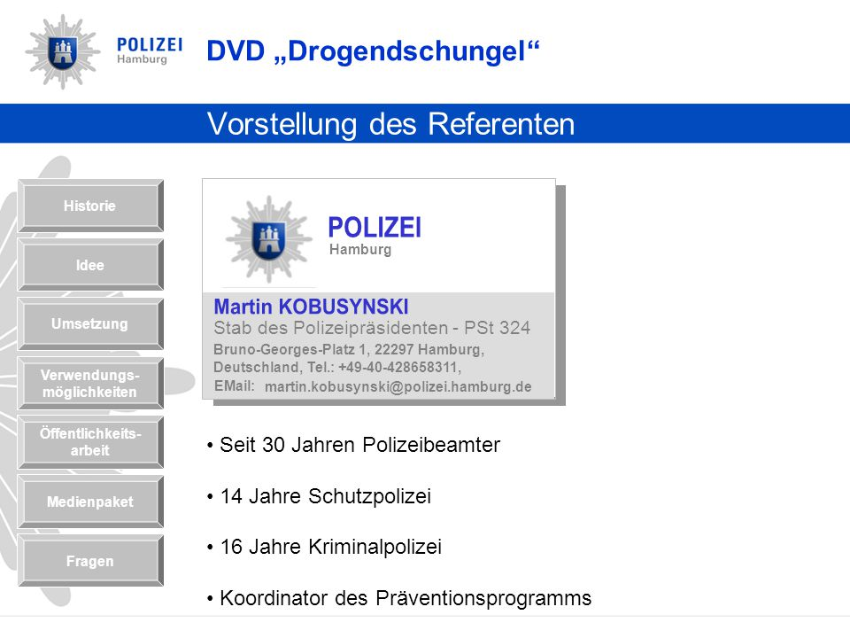 Vorstellung des Referenten KOBUSYNSKI - Kriminalhauptkommissar - Stab des Polizeipräsidenten - PSt 324 Bruno-Georges-Platz 1, 22297 Hamburg, Deutschla