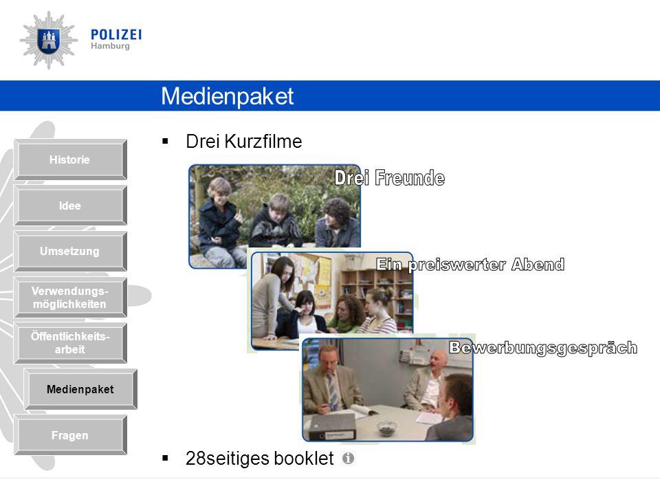 Fragen Historie Idee Umsetzung Verwendungs- möglichkeiten Medienpaket Fragen Öffentlichkeits- arbeit