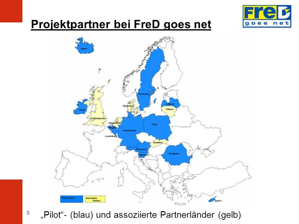 5 Pilot- (blau) und assoziierte Partnerländer (gelb) Projektpartner bei FreD goes net